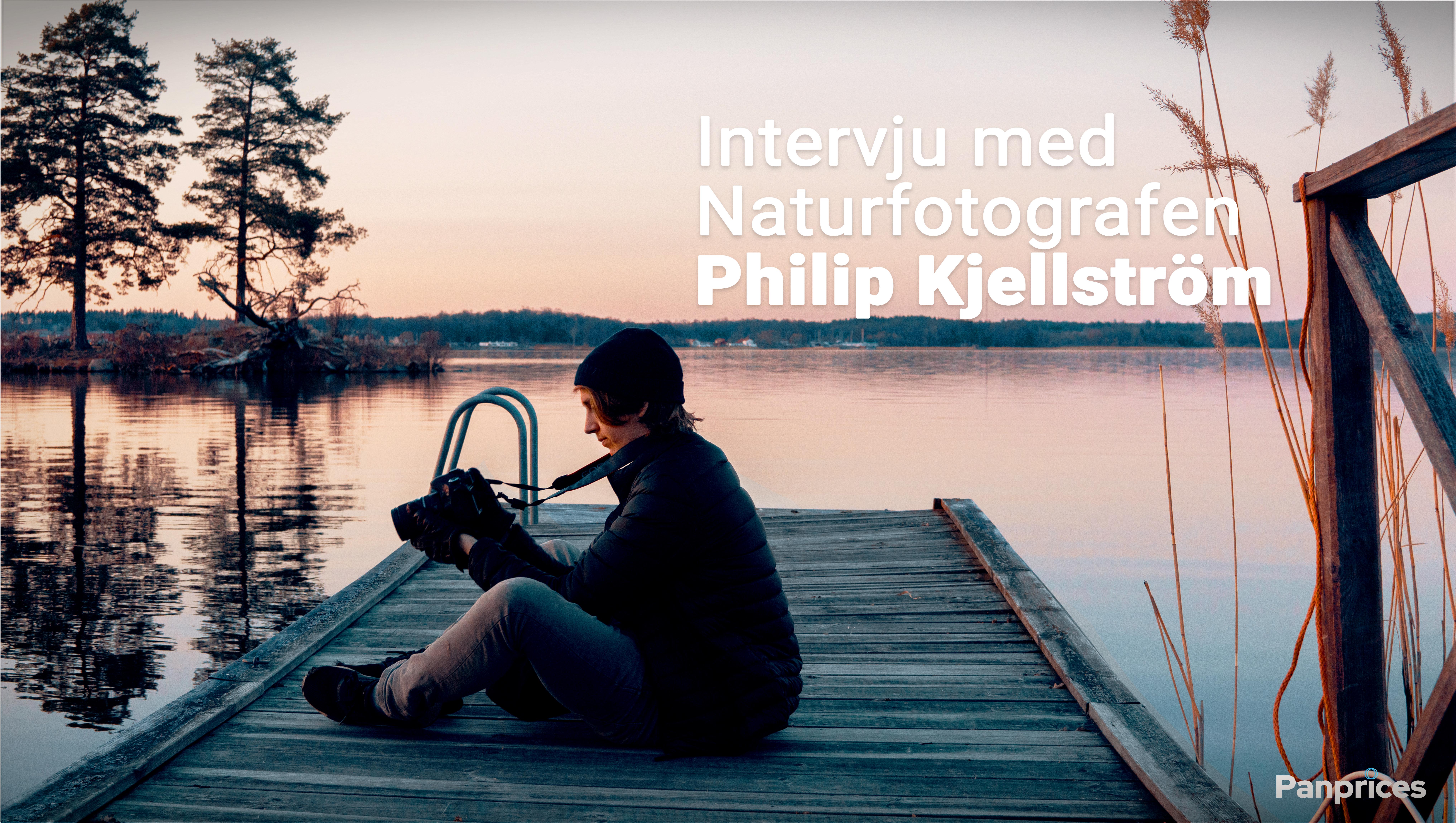 Philip Kjellström Naturfotografen.